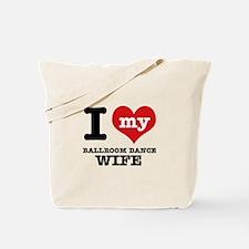 I love my ballroom dance wife Tote Bag