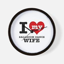 I love my ballroom dance wife Wall Clock