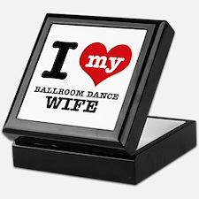 I love my ballroom dance wife Keepsake Box
