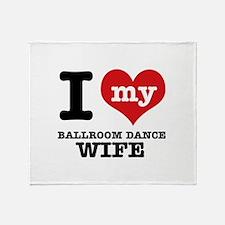 I love my ballroom dance wife Throw Blanket