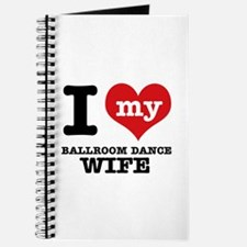 I love my ballroom dance wife Journal