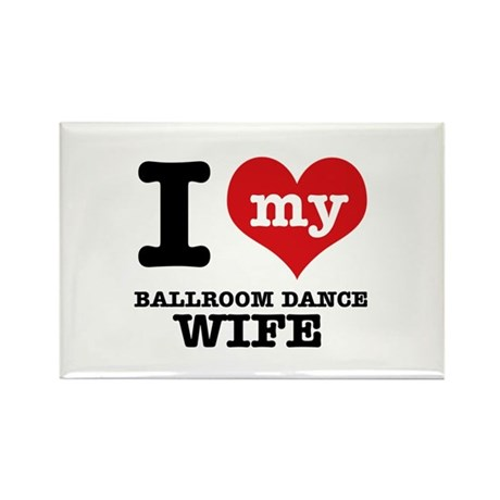 I love my ballroom dance wife Rectangle Magnet (10