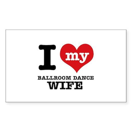 I love my ballroom dance wife Sticker (Rectangle 5