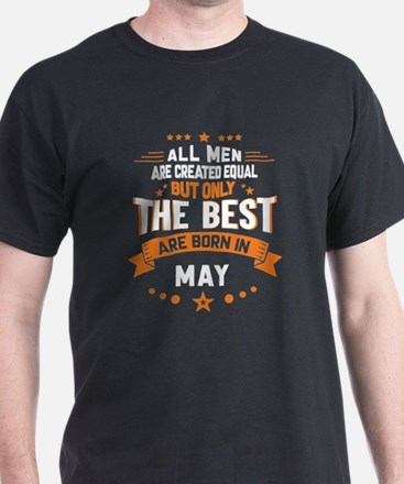 All Men Created Equal But The Best Born In May T-S