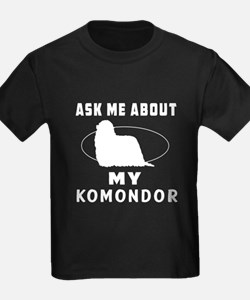 Ask Me About My Komondor T