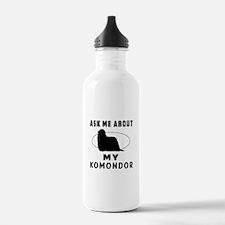 Ask Me About My Komondor Water Bottle
