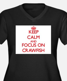Keep Calm and focus on Crawfish Plus Size T-Shirt