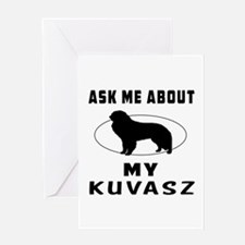 Ask Me About My Kuvasz Greeting Card