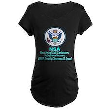 NSA Now Hiring Sub-Contractors Maternity T-Shirt