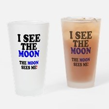I SEE THE MOON! Drinking Glass