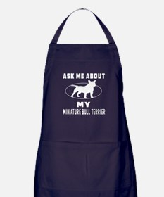 Ask Me About My Miniature Bull Terrier Apron (dark