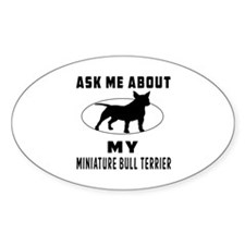 Ask Me About My Miniature Bull Terrier Decal