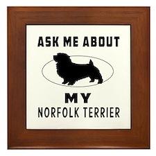 Ask Me About My Norfolk Terrier Framed Tile
