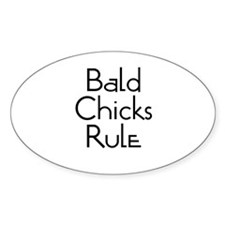 Bald Chicks Rule Oval Decal