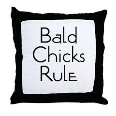 Bald Chicks Rule Throw Pillow