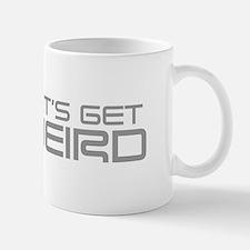 LETS-GET-WEIRD-SAVED-GRAY Mugs