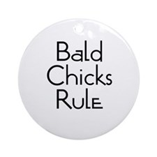 Bald Chicks Rule Ornament (Round)
