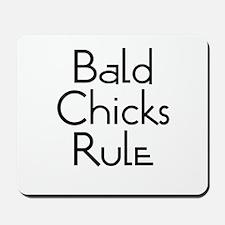 Bald Chicks Rule Mousepad