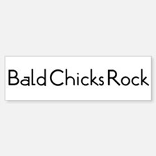 Bald Chicks Rock Bumper Bumper Bumper Sticker