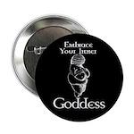 Embrace your Inner Goddess Button
