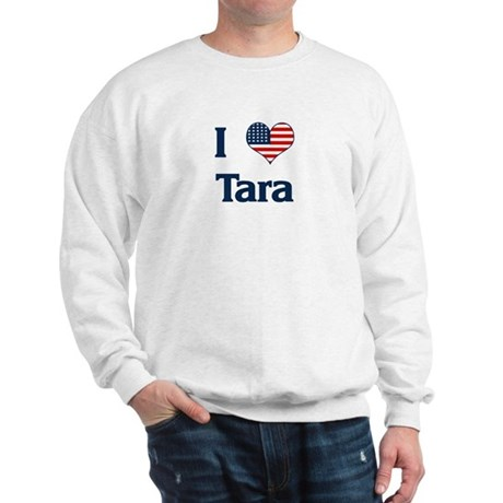 I Love Tara Sweatshirt