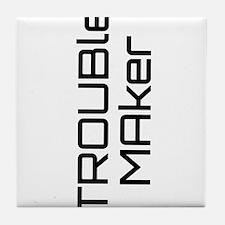 trouble maker Tile Coaster