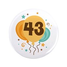 """43rd Birthday Party 3.5"""" Button"""
