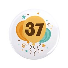 """37th Birthday Party 3.5"""" Button"""