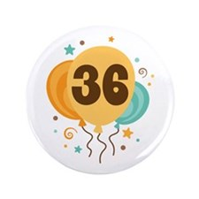 """36th Birthday Party 3.5"""" Button"""