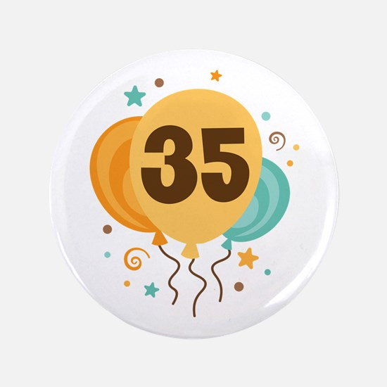 """35th Birthday Party 3.5"""" Button"""