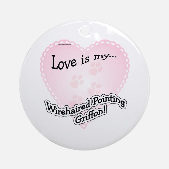 Love is my Wirehaired Pointing Griffon Ornament (R