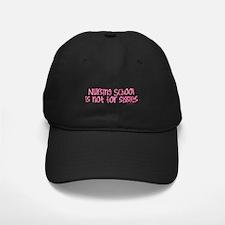 Nursing School not for sissies Baseball Hat