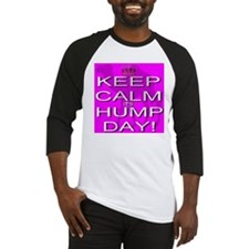 Keep Calm It's Hump Day! Baseball Jersey
