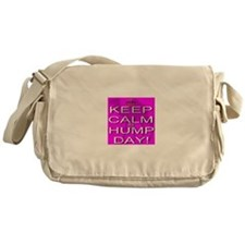 Keep Calm It's Hump Day! Messenger Bag