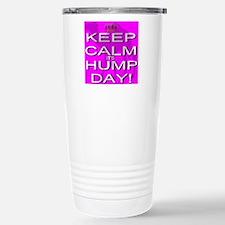 Keep Calm It's Hump Day! Travel Mug