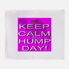 Keep Calm It's Hump Day! Throw Blanket