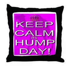 Keep Calm It's Hump Day! Throw Pillow