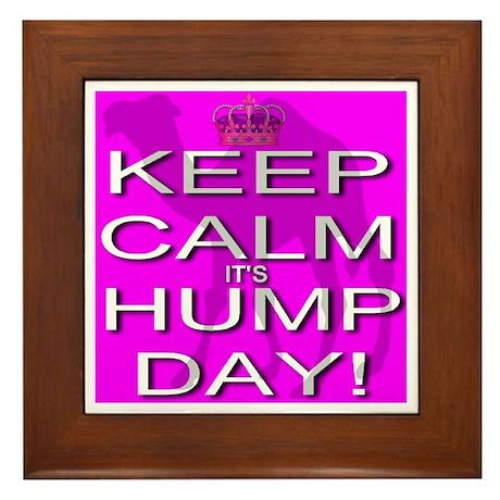 Keep Calm It's Hump Day! Framed Tile