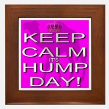 Keep Calm It's Hump Day! Framed Tile
