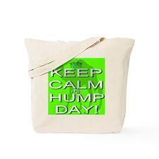Keep Calm It's Hump Day! Tote Bag