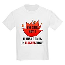 STILL HOT Kids T-Shirt