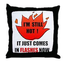 STILL HOT Throw Pillow