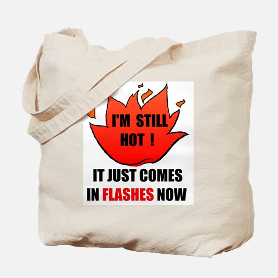 STILL HOT Tote Bag
