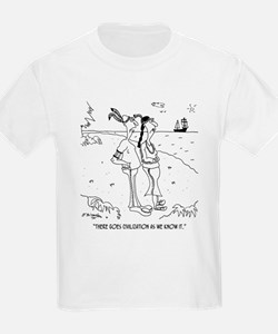 There Goes Civilization As We Know It T-Shirt