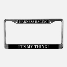 Harness Racing It's My Thing License Plate Frame