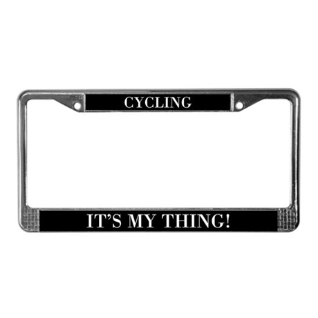 Cycling It's My Thing License Plate Frame
