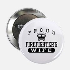 Proud Firefighter's Wife Button