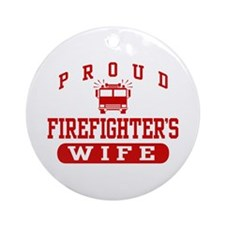 Proud Firefighter's Wife Ornament (Round)