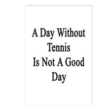 A Day Without Tennis Is N Postcards (Package of 8)