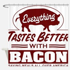 Everythings Better with Bacon Shower Curtain